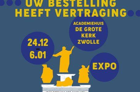 Expositie Uw bestelling heeft vertraging Zwolle